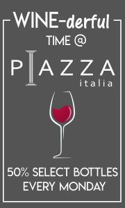 50% OFF Wine on Monday, a Wine-derful Time at Piazza
