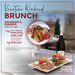 Saturday and Sunday Brunch at Piazza Italia offering Bottomless Mimosas on Las Olas Blvd!